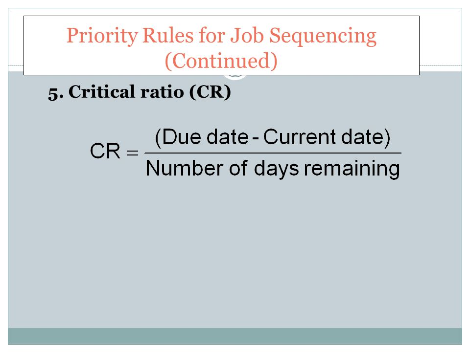 Priority Rules for Job Sequencing (Continued)