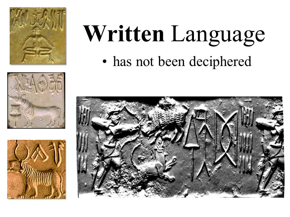 Written Language has not been deciphered