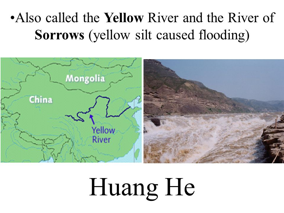Also called the Yellow River and the River of Sorrows (yellow silt caused flooding)