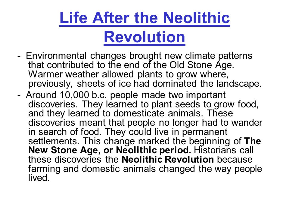 Life After the Neolithic Revolution