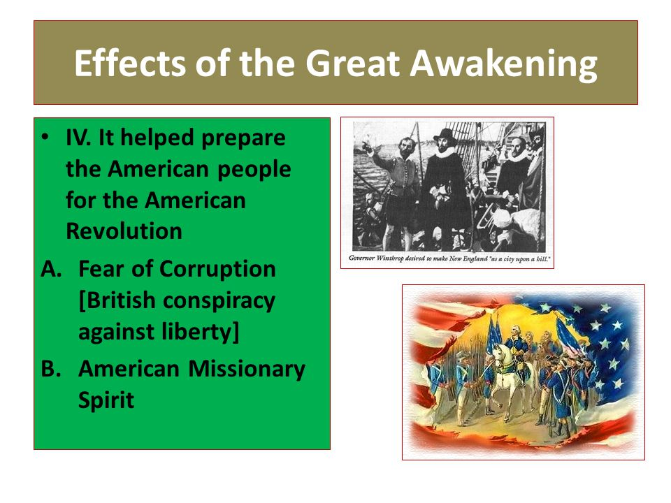the effects of the great awakening in the british american colonies Help_outline the north american colonies took advantage of great britain's  policy of salutary neglect to  computer reading: the impact of the  enlightenment.