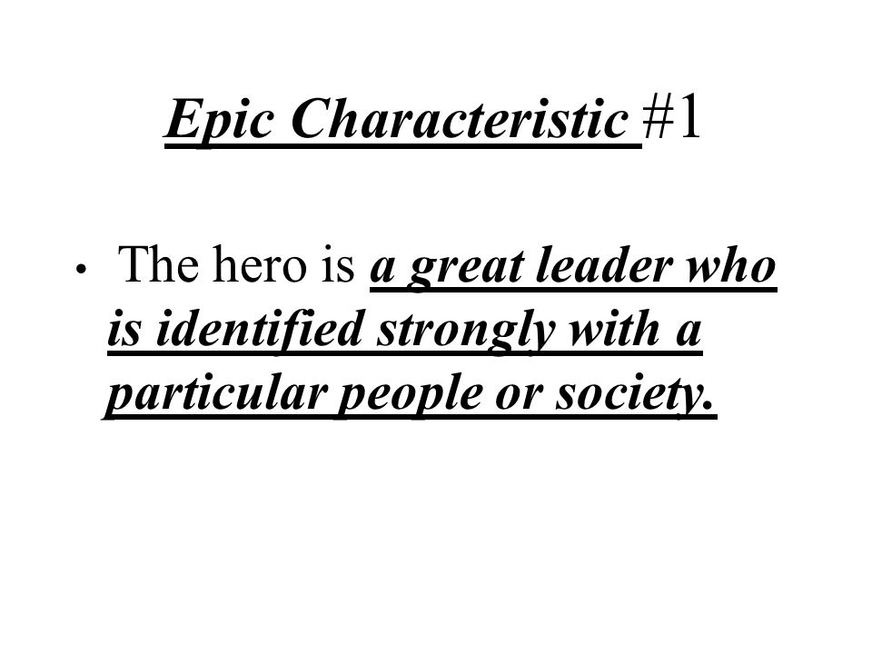 the five characteristics of a folk epic in beowulf Characteristics of an epic hero find one quote that you could use to support each of these 8 characteristics step 5: flight and return (what are beowulf's.