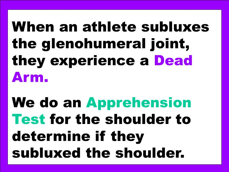 When an athlete subluxes the glenohumeral joint, they experience a Dead Arm.