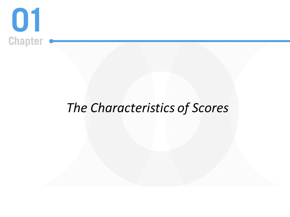 The Characteristics of Scores