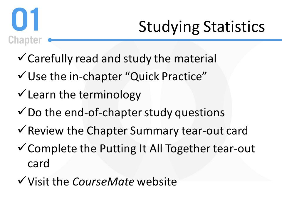 Studying Statistics Carefully read and study the material