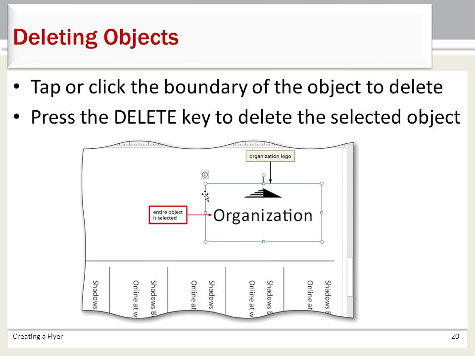 Deleting Objects Tap or click the boundary of the object to delete