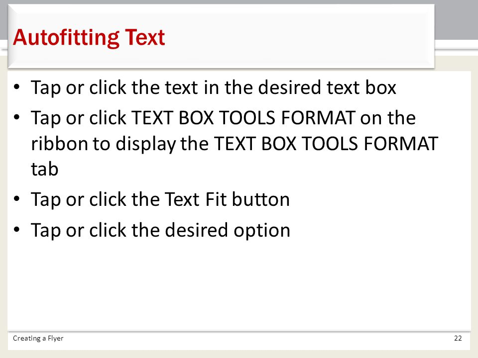 Autofitting Text Tap or click the text in the desired text box