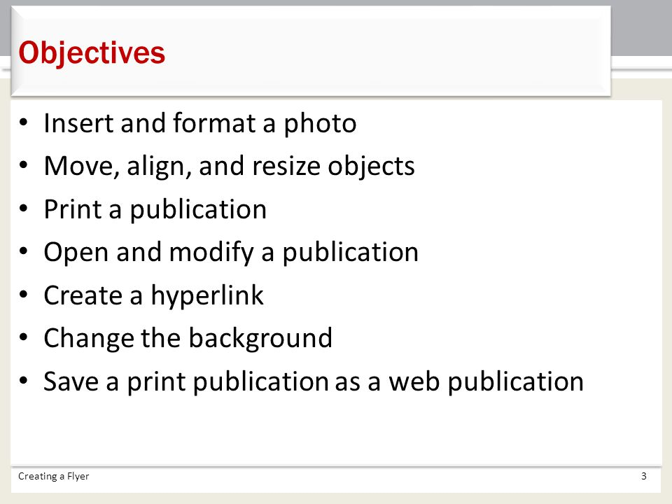 Objectives Insert and format a photo Move, align, and resize objects
