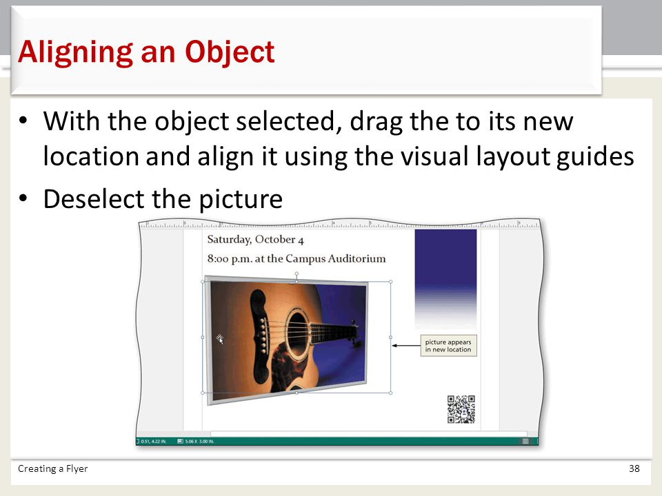 Aligning an Object With the object selected, drag the to its new location and align it using the visual layout guides.
