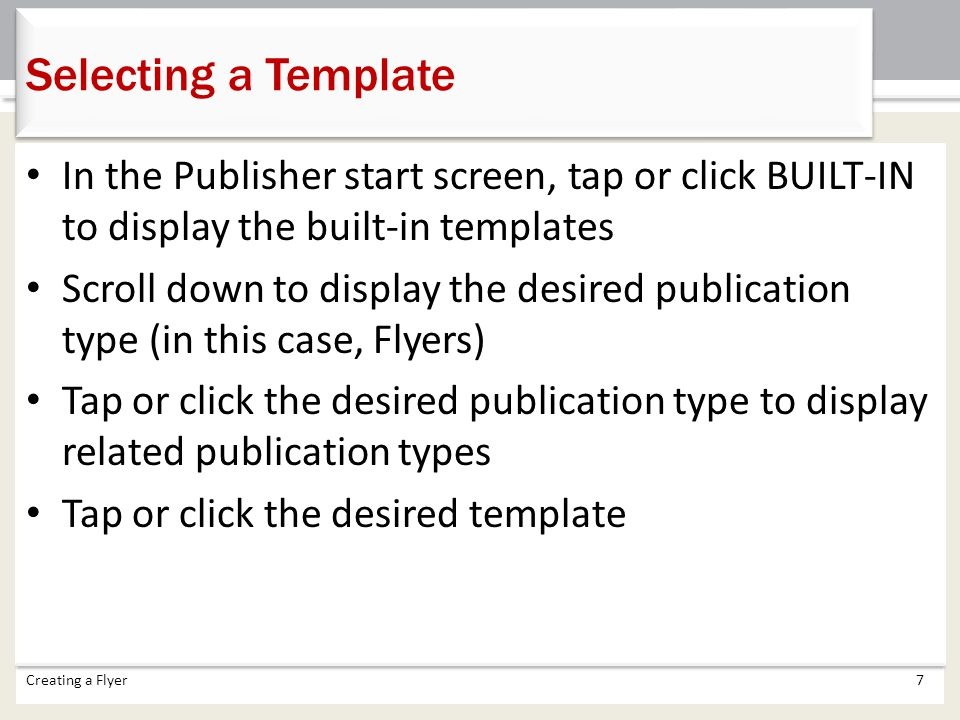 Selecting a Template In the Publisher start screen, tap or click BUILT-IN to display the built-in templates.