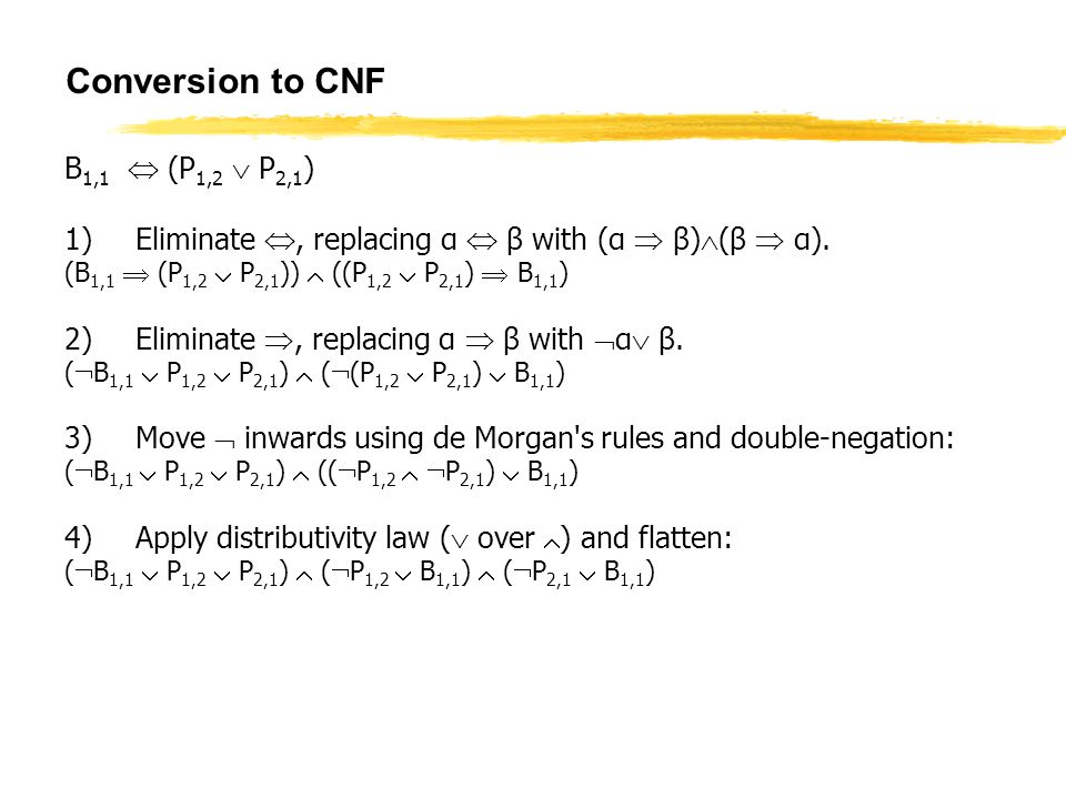 Conversion to CNF B1,1  (P1,2  P2,1)