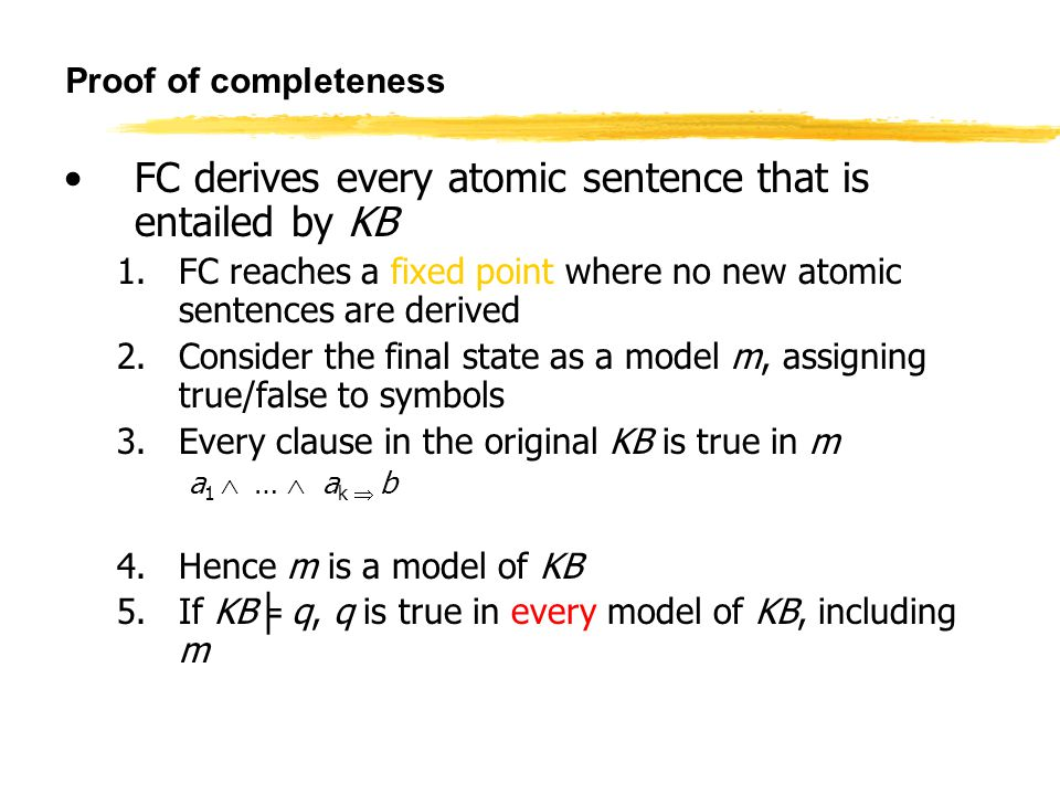 FC derives every atomic sentence that is entailed by KB