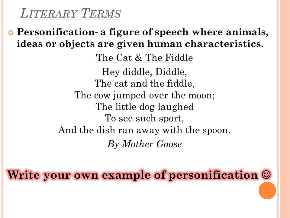 Literary Terms Write your own example of personification 