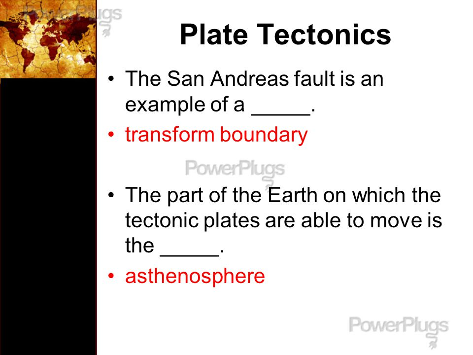 Plate Tectonics The San Andreas fault is an example of a _____.