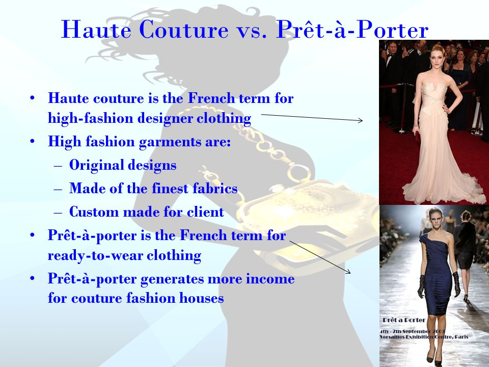 Chapter 7 designing fashion ppt video online download for Haute couture and pret a porter