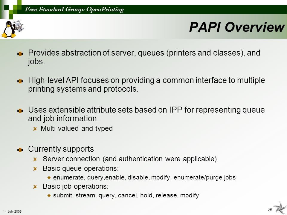 PAPI Overview Provides abstraction of server, queues (printers and classes), and jobs.