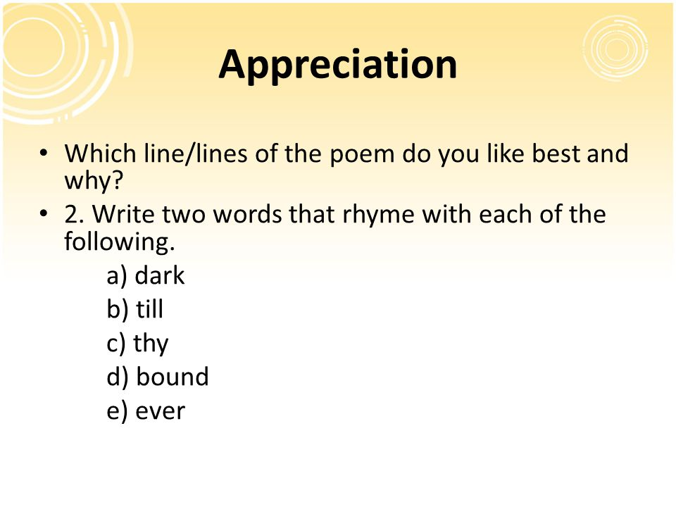 Appreciation Which line/lines of the poem do you like best and why