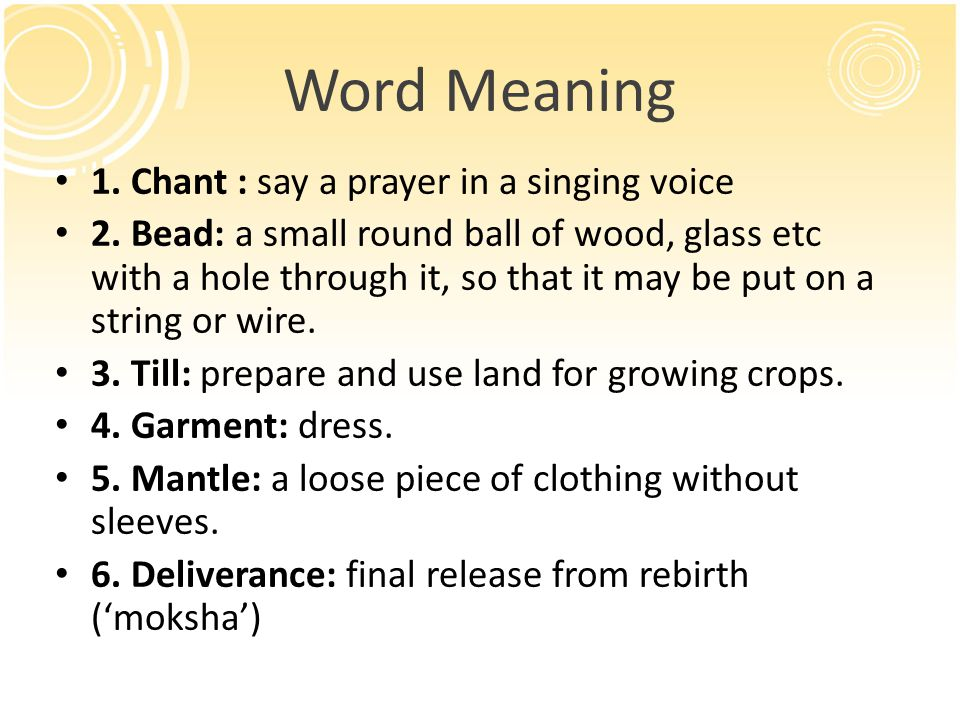 Word Meaning 1. Chant : say a prayer in a singing voice