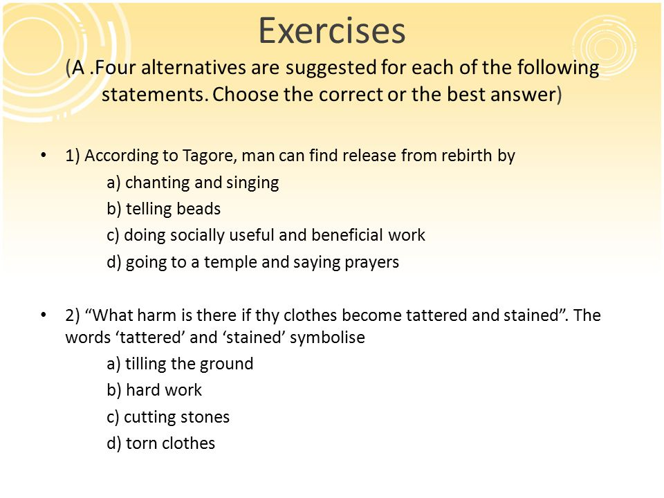 Exercises (A .Four alternatives are suggested for each of the following statements. Choose the correct or the best answer)