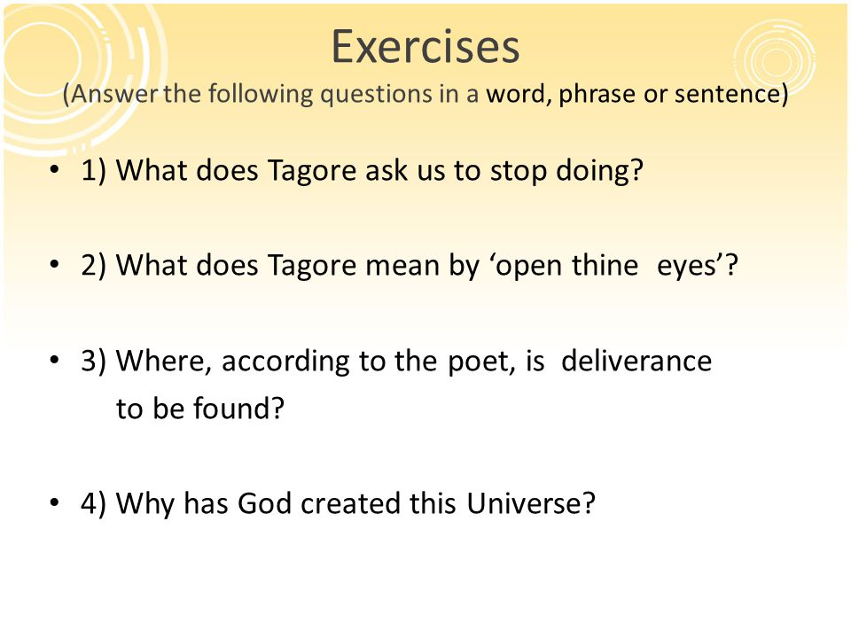 Exercises (Answer the following questions in a word, phrase or sentence)