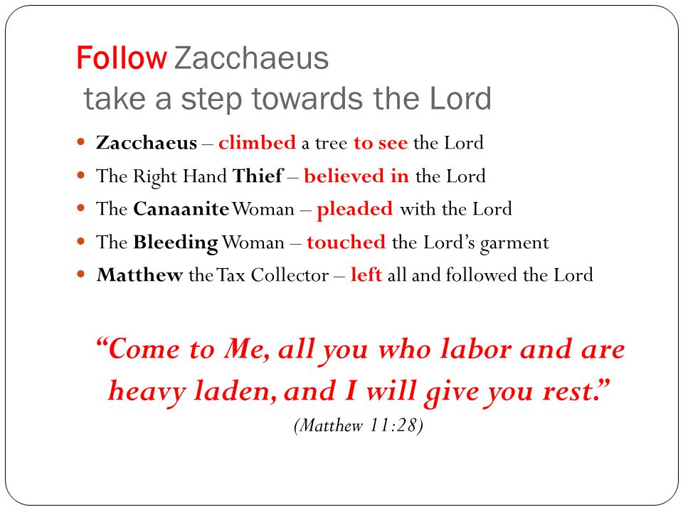 Follow Zacchaeus take a step towards the Lord