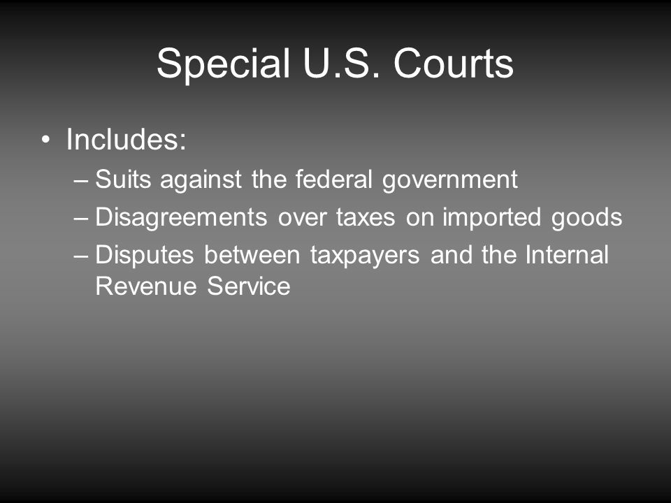 Special U.S. Courts Includes: Suits against the federal government