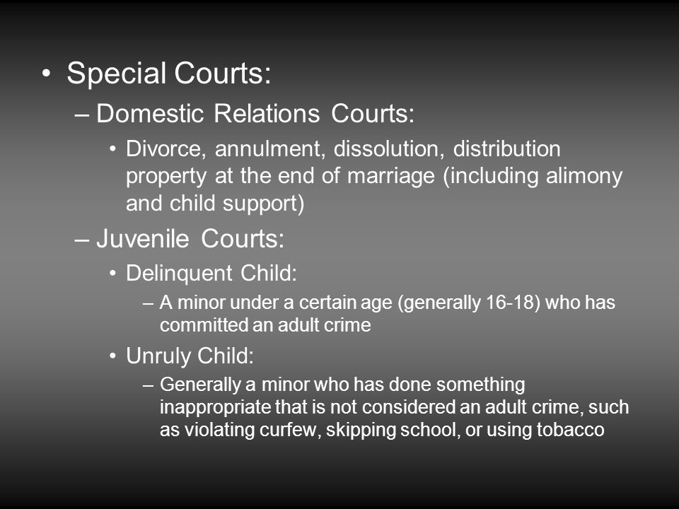 Special Courts: Domestic Relations Courts: Juvenile Courts: