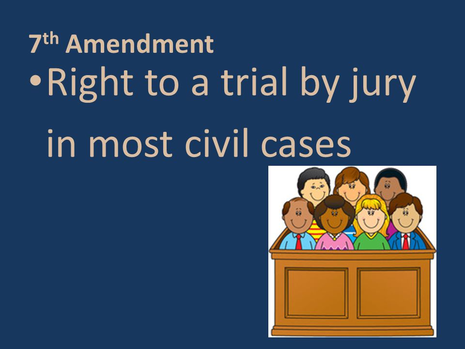 Notes on the Bill of Rights - ppt download Jury Trials In Civil Cases