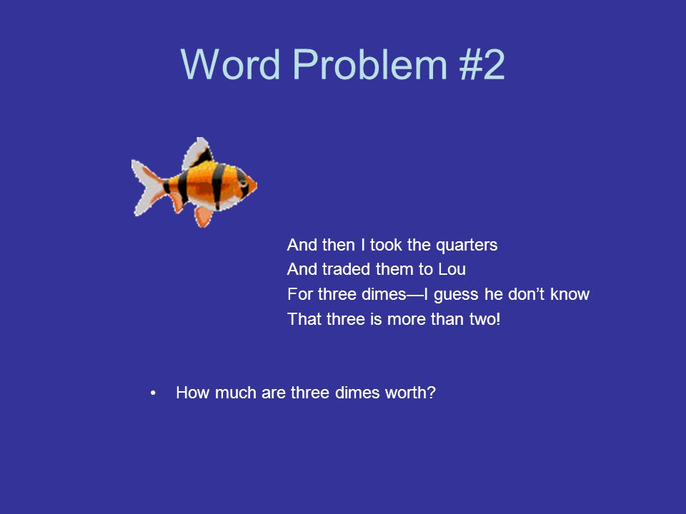 Word Problem #2 And then I took the quarters And traded them to Lou