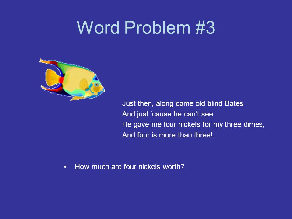 Word Problem #3 Just then, along came old blind Bates
