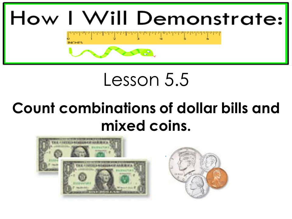 Count combinations of dollar bills and mixed coins.