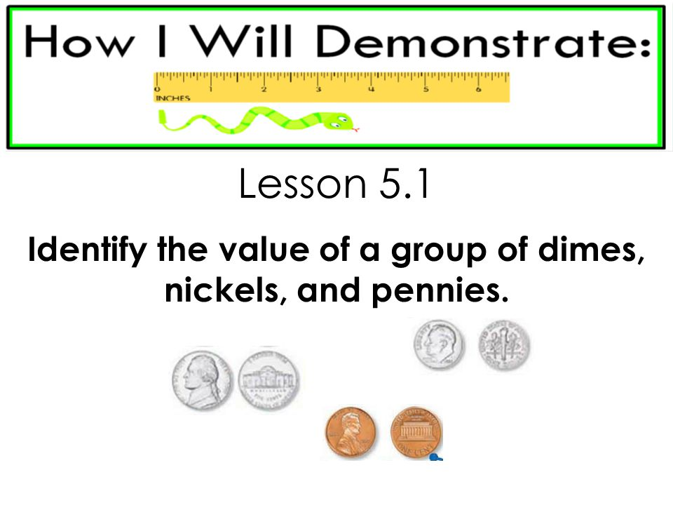 Identify the value of a group of dimes, nickels, and pennies.