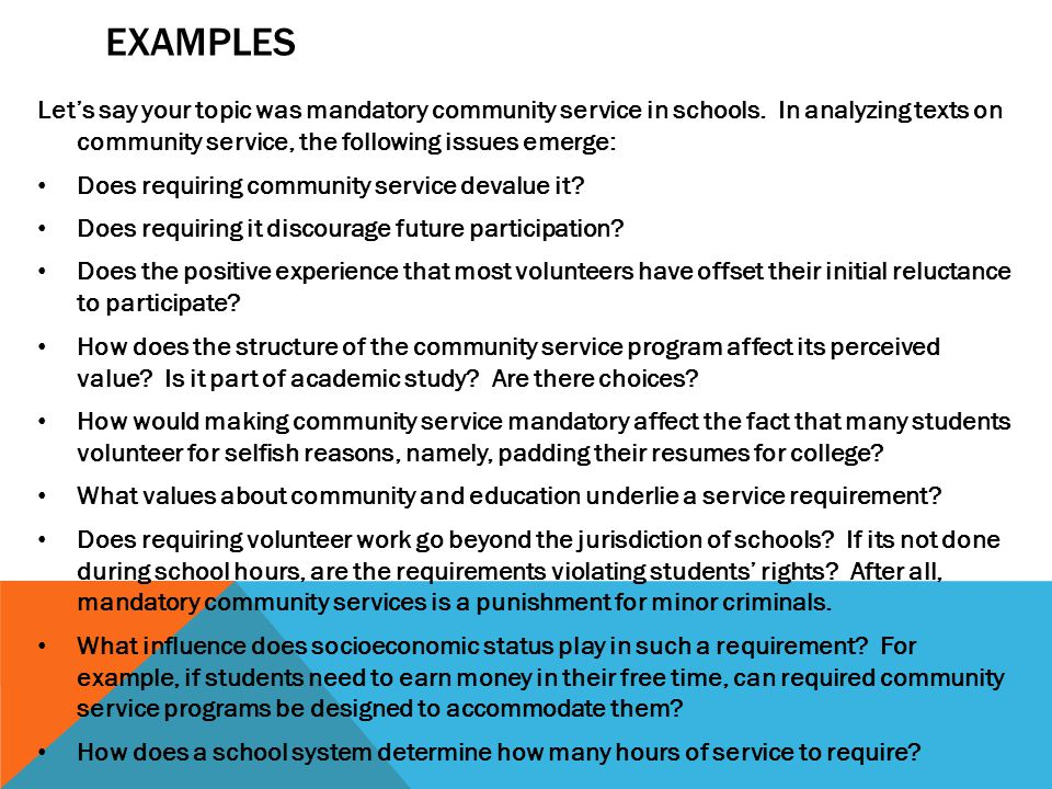 mandatory community service essay example Persuasive essay on why students shud do community service  this is the most important i think that we all get more out of community service than we put into it you could talk about the maturity required to be unselfih, the discipline acquired by the regularly turning up for visits etc appreciating the unselfish quality of.