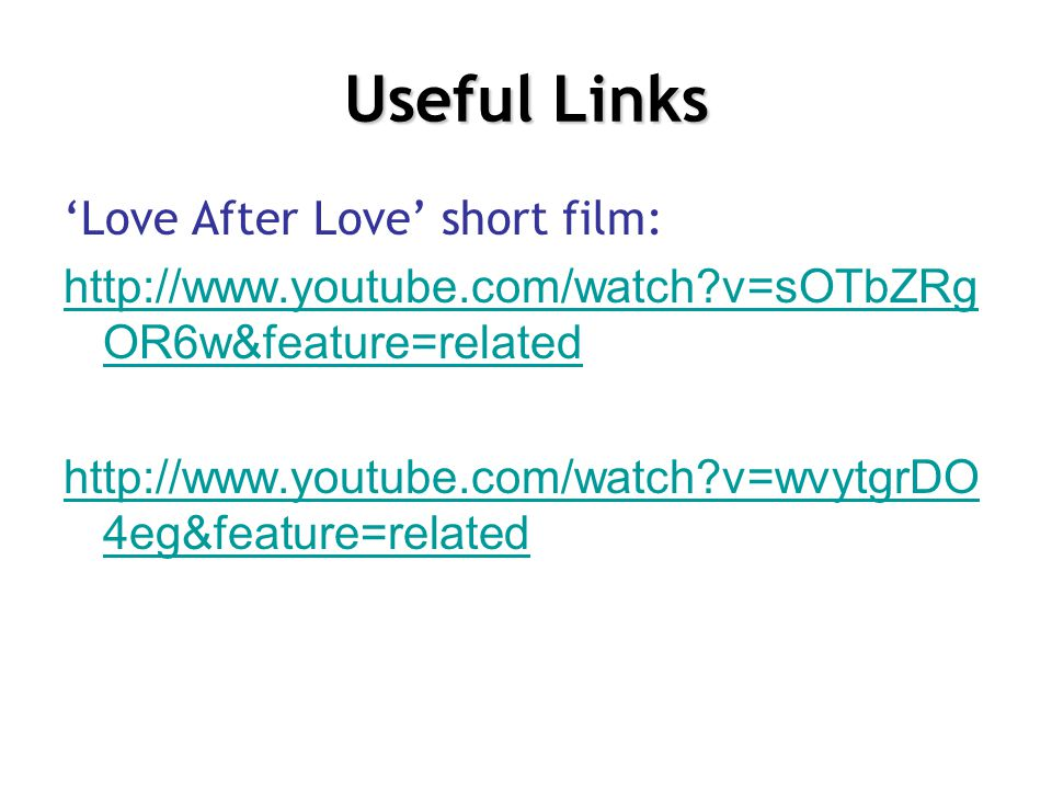 Useful Links 'Love After Love' short film: