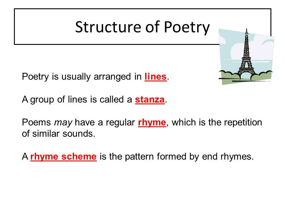 Structure of Poetry Poetry is usually arranged in lines.
