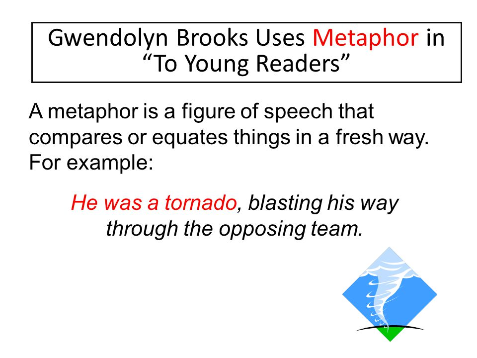 Gwendolyn Brooks Uses Metaphor in To Young Readers