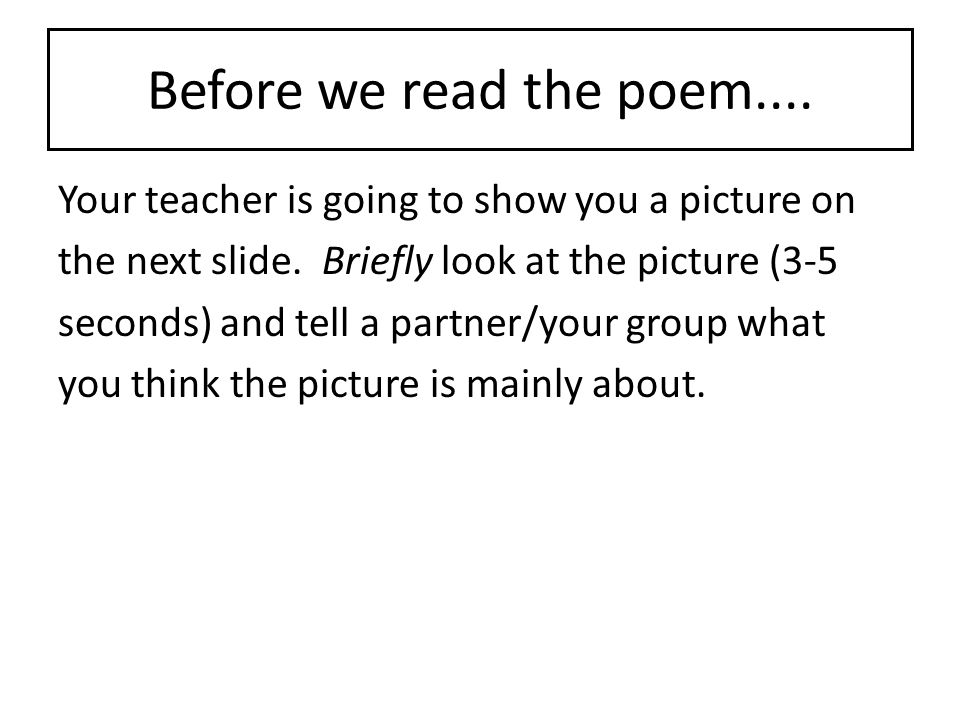 Before we read the poem....