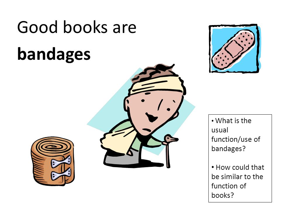 Good books are bandages