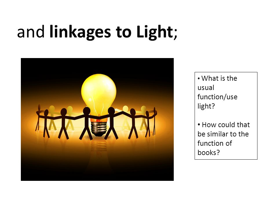 and linkages to Light; What is the usual function/use light.