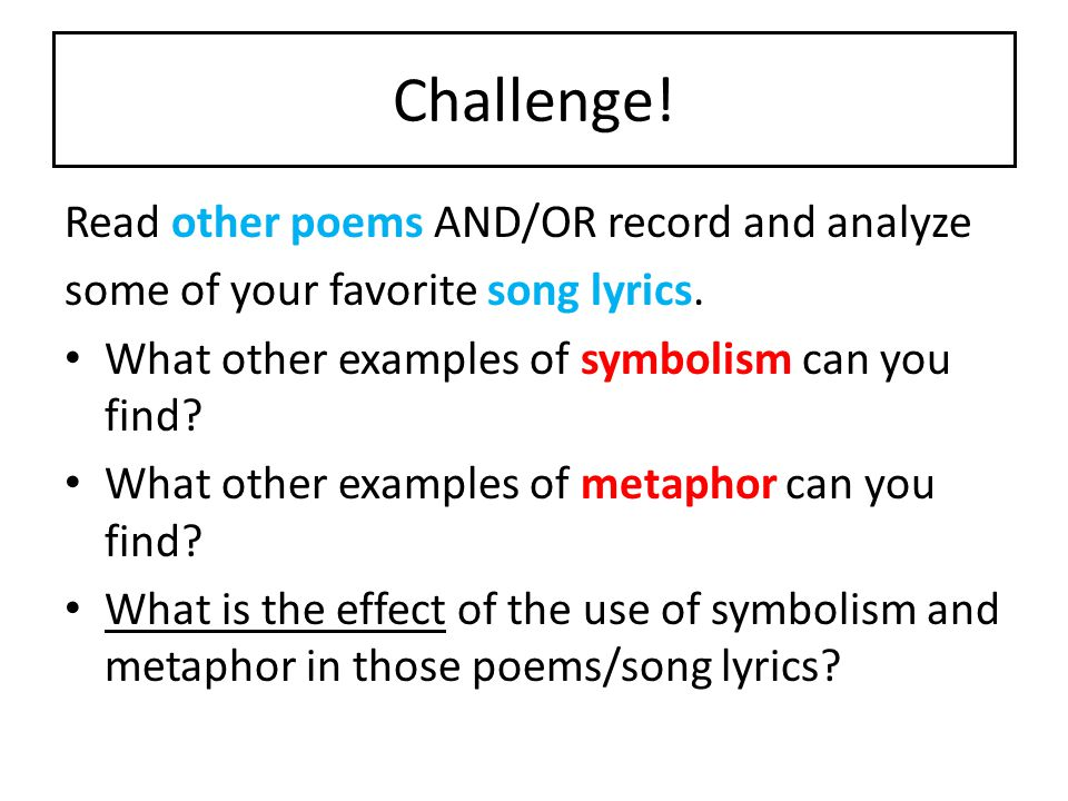 Challenge! Read other poems AND/OR record and analyze