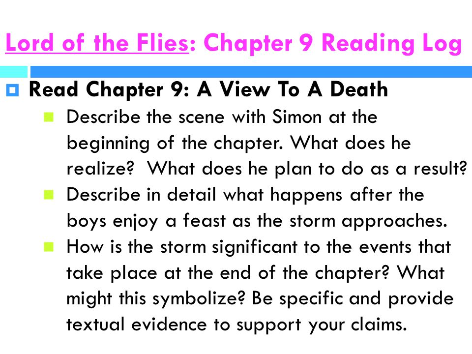 lord of the flies reading log (revality ralph answer each question in complete sentences, answer all parts of lord of the flies: chapter 1 reading log read chapter 9: a view to a death.