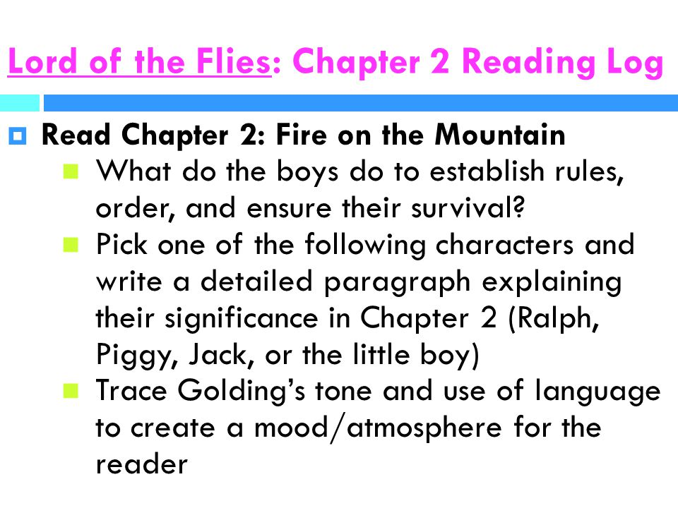 lord of the flies reading log Lord of the flies reading logs as you read lord of the flies , pause at the end of each assigned section (listed below) and.