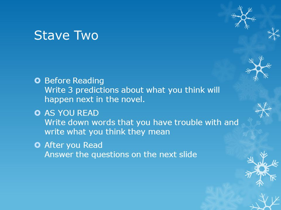Stave Two Before Reading Write 3 predictions about what you think will happen next in the novel.
