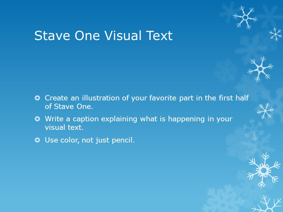 Stave One Visual Text Create an illustration of your favorite part in the first half of Stave One.