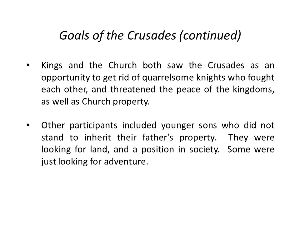 Goals of the Crusades (continued)