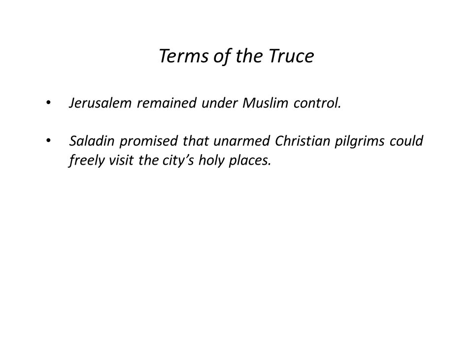 Terms of the Truce Jerusalem remained under Muslim control.