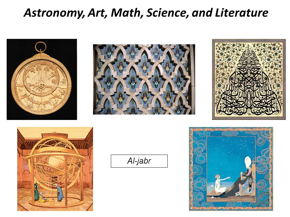 Astronomy, Art, Math, Science, and Literature