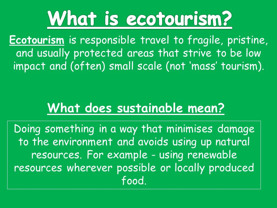 Ecotourism Learning Objectives 1 Define What Is Meant By