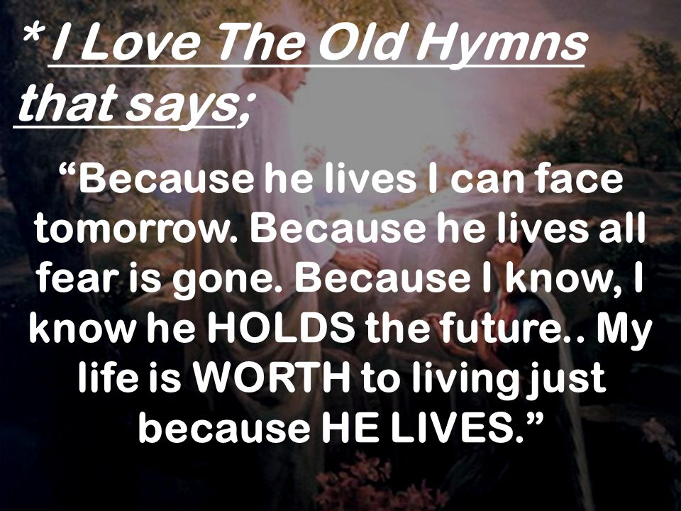 * I Love The Old Hymns that says;