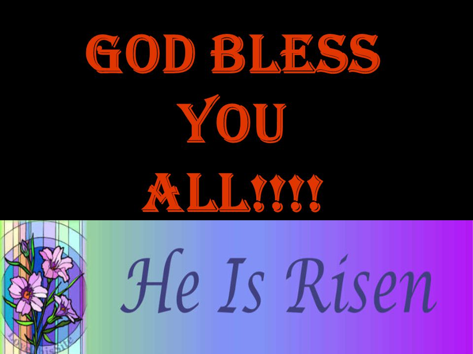 God Bless You All!!!!